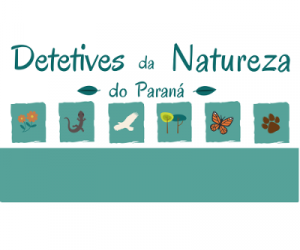 Detetives da Natureza do Paraná